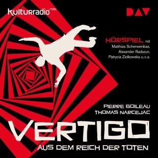 Pierre Boileau, Thomas Narcejac: Vertigo. Aus dem Reich der Toten (Hörspiel)