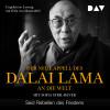 Dalai Lama, Sofia Stril-Rever: Der neue Appell des Dalai Lama an die Welt. Seid Rebellen des Friedens