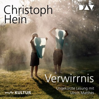 Christoph Hein: Verwirrnis (Ungekürzt)