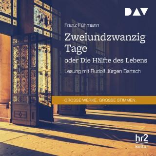 Franz Fühmann: Zweiundzwanzig Tage oder Die Hälfte des Lebens (Gekürzt)