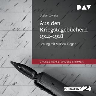 Stefan Zweig: Aus den Kriegstagebüchern 1914-1918