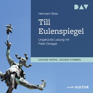 Hermann Bote: Till Eulenspiegel - Ein kurzweiliges Buch von Till Eulenspiegel aus dem Lande Braunschweig in 96 Historien (Ungekürzt)