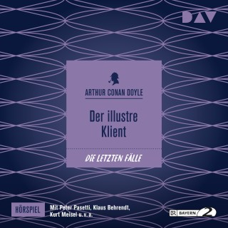Arthur Conan Doyle: Der illustre Klient (Hörspiel)