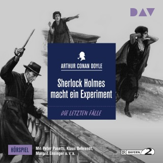 Arthur Conan Doyle: Sherlock Holmes macht ein Experiment (Hörspiel)