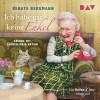 Renate Bergmann: Ich habe gar keine Enkel. Die Online-Omi räumt auf
