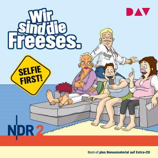 Andreas Altenburg: Wir sind die Freeses - Selfie first (Hörspiel)