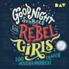 Elena Favilli, Francesca Cavallo: Good Night Stories for Rebel Girls – 100 außergewöhnliche Frauen