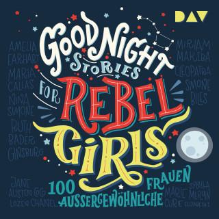 Elena Favilli, Francesca Cavallo: Good Night Stories for Rebel Girls – 100 außergewöhnliche Frauen