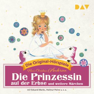 Hans Christian Andersen: Die Prinzessin auf der Erbse und weitere Märchen