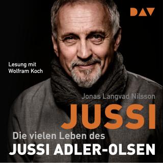 Jonas Langvad Nilsson: Jussi. Die vielen Leben des Jussi Adler-Olsen (Gekürzt)