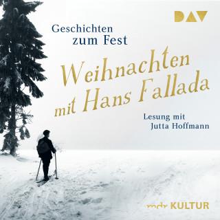 Hans Fallada: Weihnachten mit Hans Fallada. Geschichten zum Fest (Gekürzt)