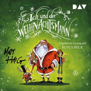 Matt Haig: Ich und der Weihnachtsmann (Ungekürzt)