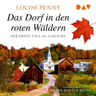 Louise Penny: Das Dorf in den roten Wäldern (Gekürzt)