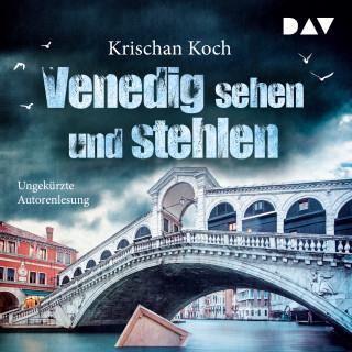 Krischan Koch: Venedig sehen und stehlen (ungekürzt)