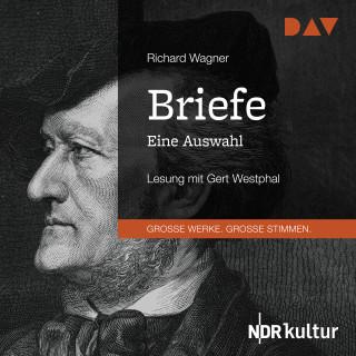 Richard Wagner: Briefe. Eine Auswahl