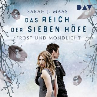 Sarah J. Maas: Frost und Mondlicht - Das Reich der sieben Höfe, Teil 4 (ungekürzt)