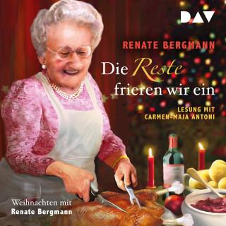Renate Bergmann: Die Reste frieren wir ein. Weihnachten mit Renate Bergmann (Ungekürzt)