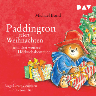 Michael Bond: Paddington feiert Weihnachten und drei weitere Hörbuchabenteuer (Ungekürzt)