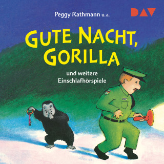 Peggy Rathmann, Katja Reider, Susanne Straßer: Gute Nacht, Gorilla! und weitere Einschlafhörspiele (Hörspiel)