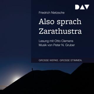 Friedrich Nietzsche: Also sprach Zarathustra (Gekürzt)