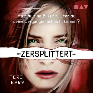 Teri Terry: Zersplittert - Gelöscht-Trilogie, Teil 3 (Gekürzt)