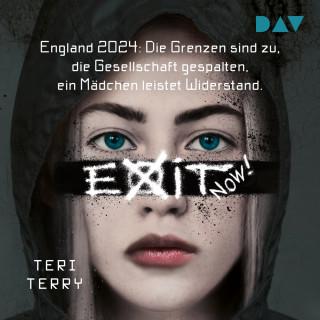 Teri Terry: Exit Now! (Gekürzt)