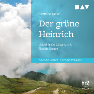 Gottfried Keller: Der grüne Heinrich (Ungekürzt)