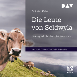 Gottfried Keller: Die Leute von Seldwyla (Gekürzt)