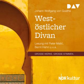 Johann Wolfgang von Goethe: West-östlicher Divan (Gekürzt)