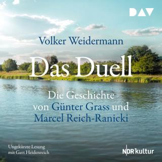 Volker Weidermann: Das Duell. Die Geschichte von Günter Grass und Marcel Reich-Ranicki (Ungekürzt)