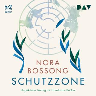 Nora Bossong: Schutzzone (Ungekürzt)