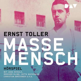 Ernst Toller: Masse - Mensch (Hörspiel)