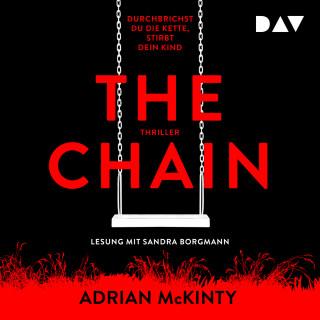 Adrian McKinty: The Chain - Durchbrichst du die Kette, stirbt dein Kind (Ungekürzt)