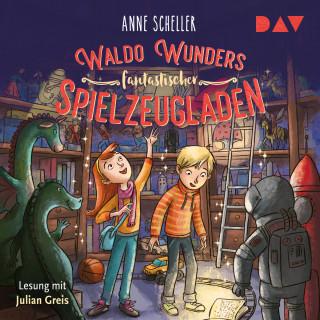 Anne Scheller: Waldo Wunders fantastischer Spielzeugladen (Ungekürzt)