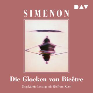 Georges Simenon: Die Glocken von Bicêtre (Ungekürzt)