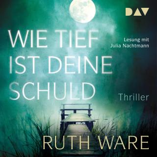 Ruth Ware: Wie tief ist deine Schuld (Gekürzt)