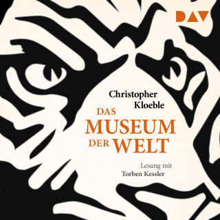 Christopher Kloeble: Das Museum der Welt (Gekürzt)