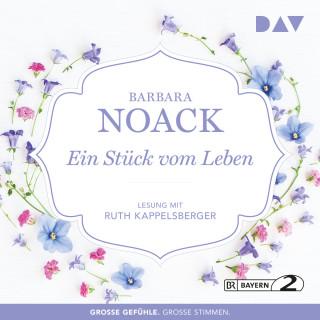 Barbara Noack: Ein Stück vom Leben (Gekürzt)