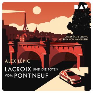 Alex Lépic: Lacroix und die Toten vom Pont Neuf: Sein erster Fall (Ungekürzt)