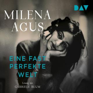 Milena Agus: Eine fast perfekte Welt (Gekürzt)