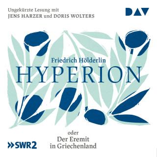 Friedrich Hölderlin: Hyperion oder Der Eremit in Griechenland (Ungekürzt)