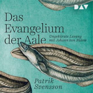 Patrik Svensson: Das Evangelium der Aale (Ungekürzt)