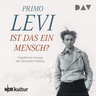 Primo Levi: Ist das ein Mensch? (Ungekürzt)