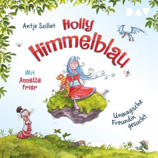 Antje Szillat: Unmagische Freundin gesucht - Holly Himmelblau, Teil 1 (Ungekürzt)