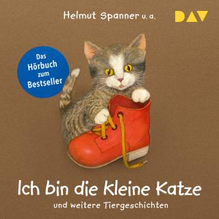 Helmut Spanner, Sandra Grimm, Hannelore Dierks: Ich bin die kleine Katze und weitere Tiergeschichten (Gekürzt)