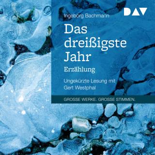 Ingeborg Bachmann: Das dreißigste Jahr (Ungekürzt)