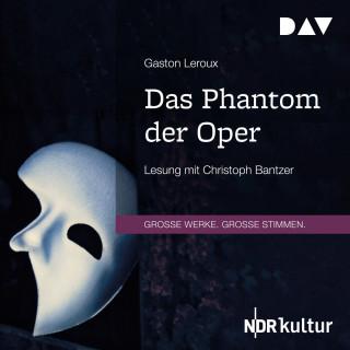 Gaston Leroux: Das Phantom der Oper (Gekürzt)