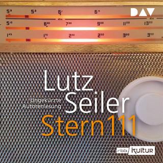 Lutz Seiler: Stern 111 (Ungekürzt)