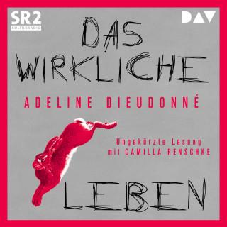 Adeline Dieudonné: Das wirkliche Leben