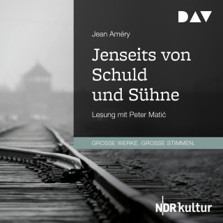 Jean Améry: Jenseits von Schuld und Sühne (Gekürzt)